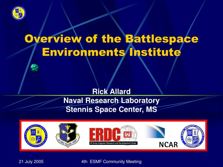 Overview of the Battlespace Environments Institute