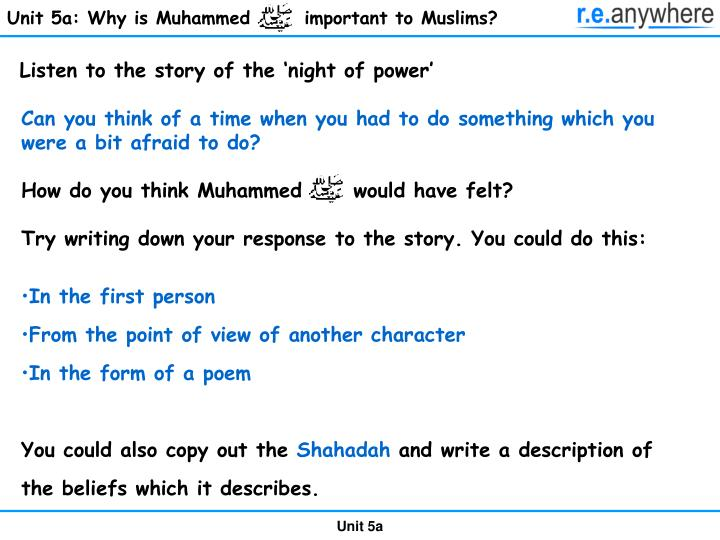 Unit 5a: Why is Muhammed       important to Muslims?