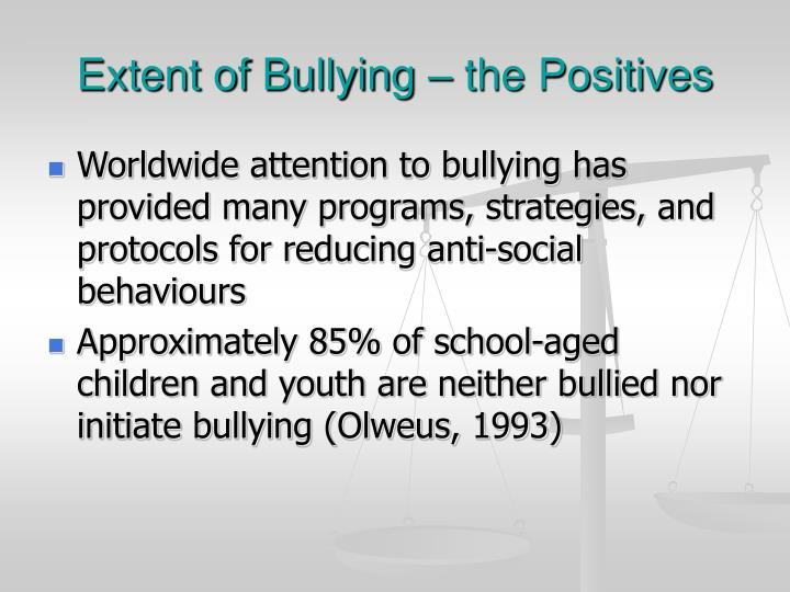 Extent of Bullying – the Positives