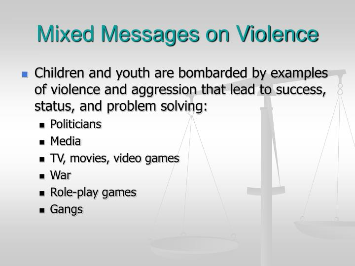 Mixed Messages on Violence
