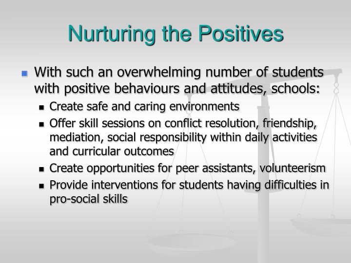 Nurturing the Positives