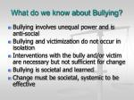 what do we know about bullying