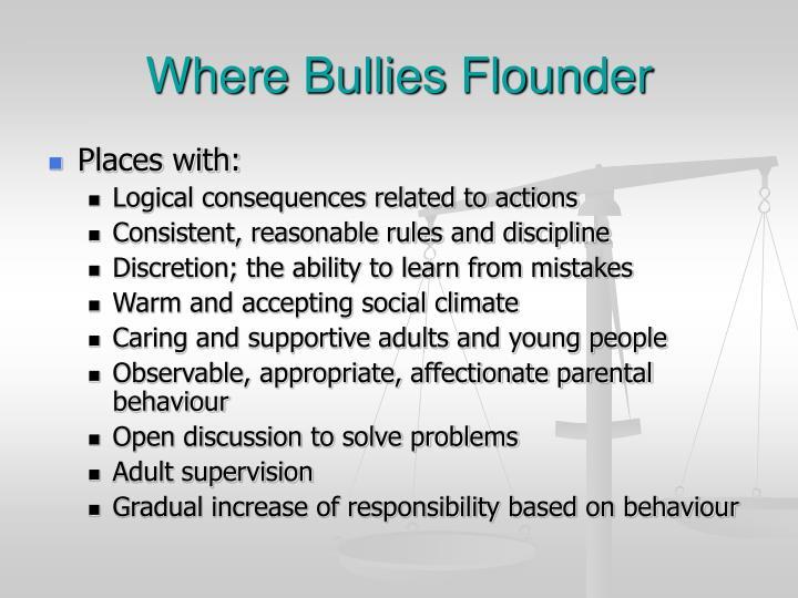 Where Bullies Flounder