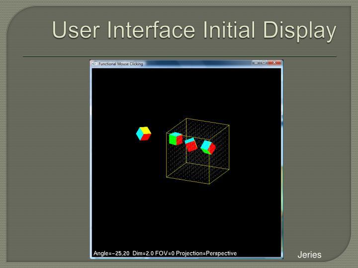 User Interface Initial Display