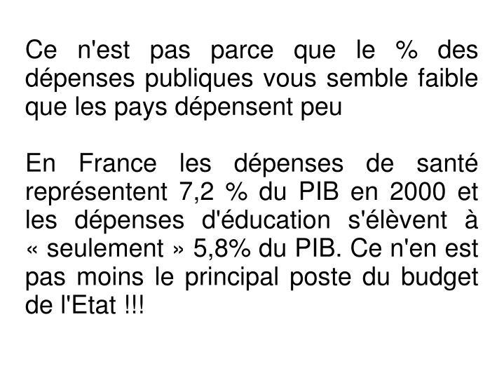 Ce n'est pas parce que le % des dépenses publiques vous semble faible que les pays dépensent peu
