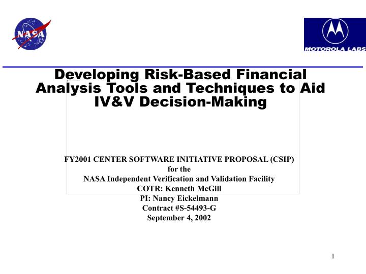 Developing Risk-Based Financial Analysis Tools and Techniques to Aid IV&V Decision-Making