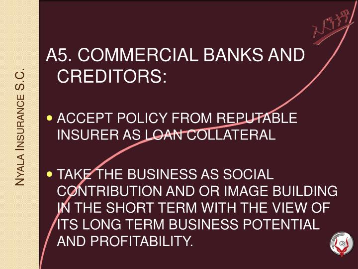 A5. COMMERCIAL BANKS AND CREDITORS: