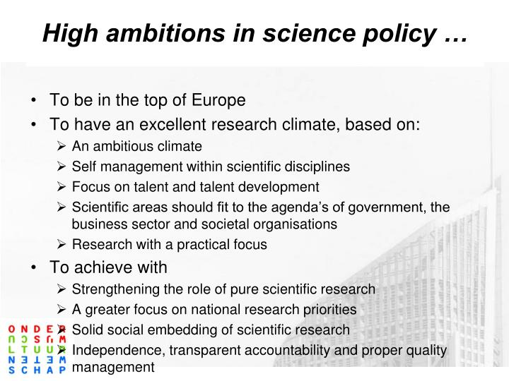 High ambitions in science policy …