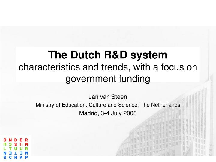 The dutch r d system characteristics and trends with a focus on government funding