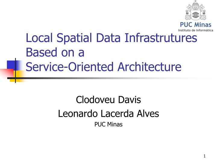 Local spatial data infrastrutures based on a service oriented architecture
