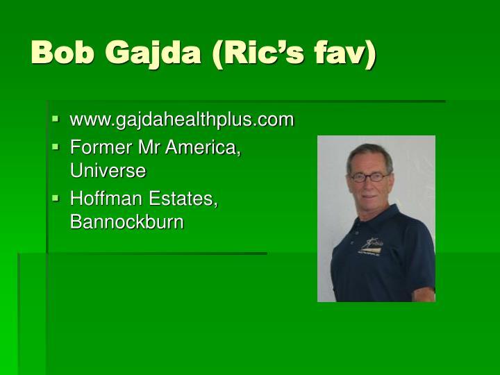 Bob Gajda (Ric's fav)