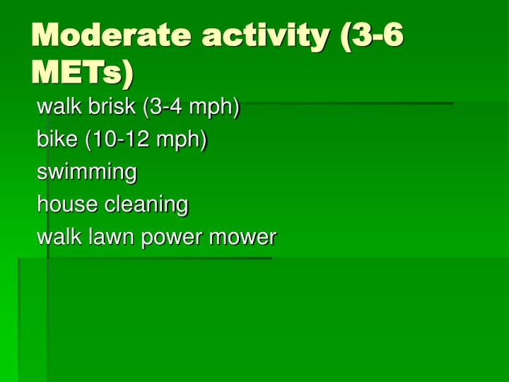 Moderate activity (3-6 METs)