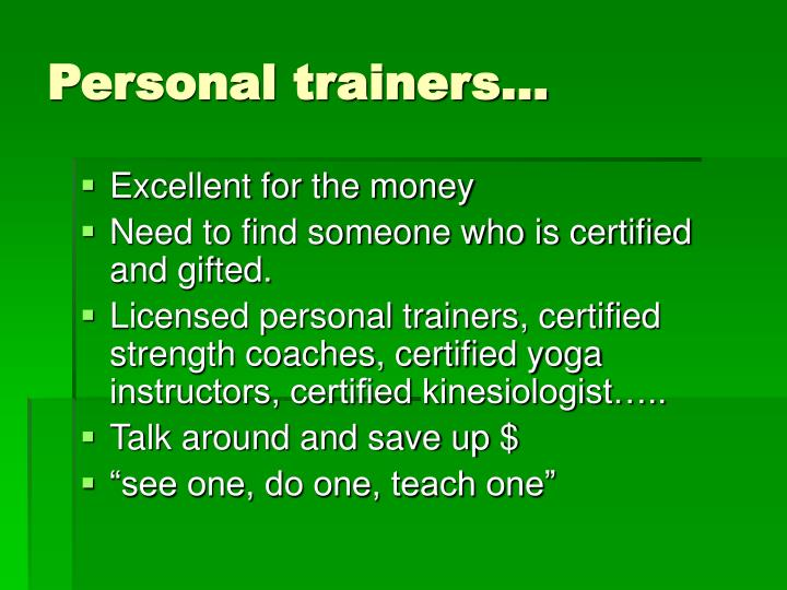 Personal trainers…