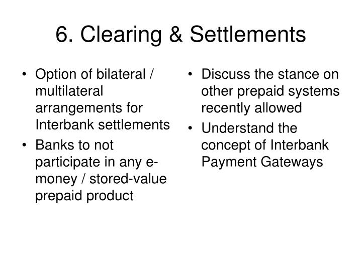 Option of bilateral / multilateral arrangements for Interbank settlements