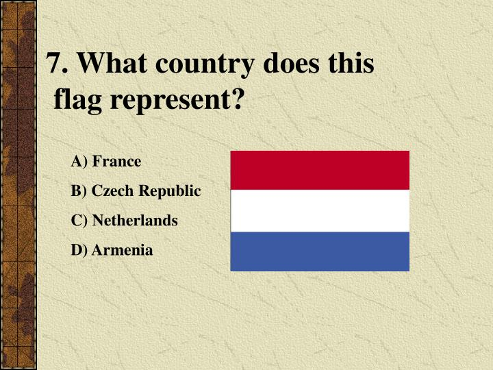 7. What country does this