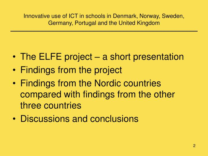 Innovative use of ICT in schools in Denmark, Norway, Sweden, Germany, Portugal and the United Kingdom