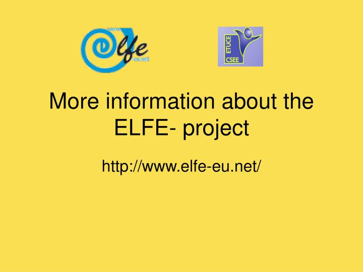 More information about the ELFE- project