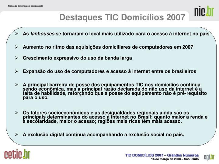 Destaques TIC Domicílios 2007