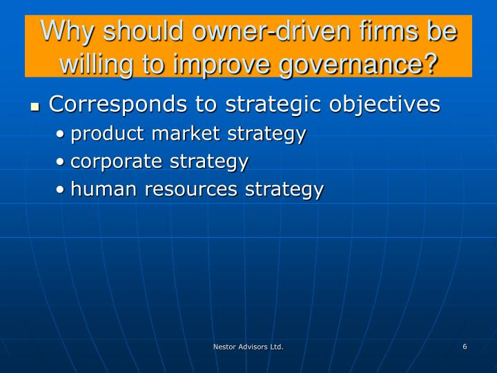 Why should owner-driven firms be willing to improve governance?