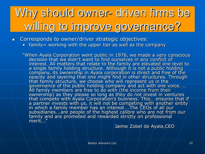 Why should owner- driven firms be willing to improve governance?