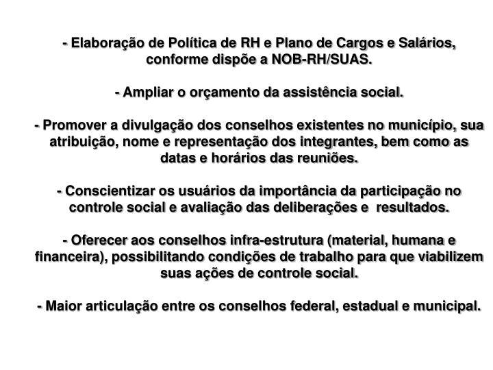 - Elaboração de Política de RH e Plano de Cargos e Salários, conforme dispõe a NOB-RH/SUAS.