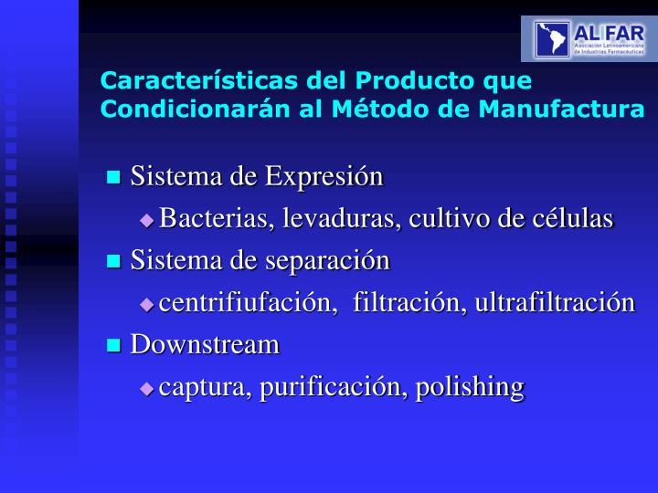 Características del Producto que Condicionarán al Método de Manufactura