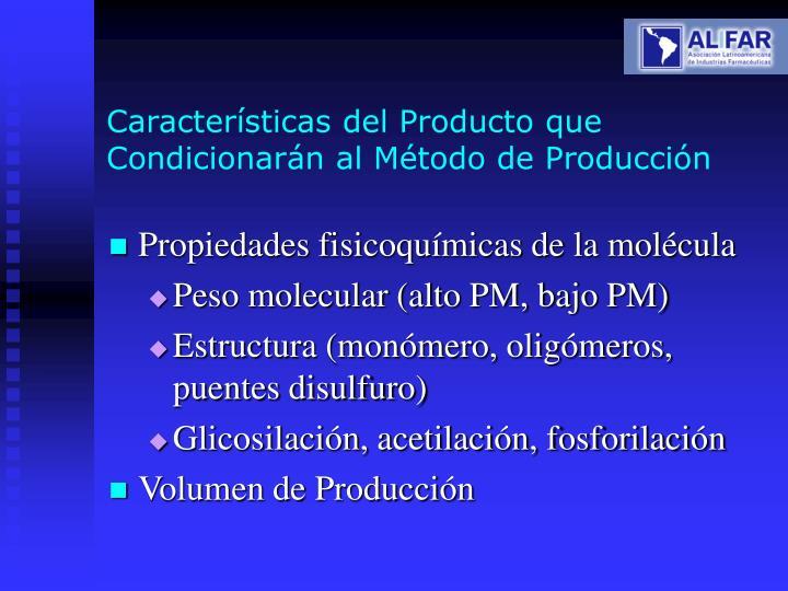 Características del Producto que Condicionarán al Método de Producción