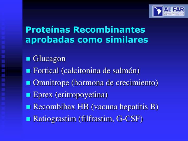 Proteínas Recombinantes aprobadas como similares
