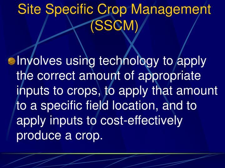 Site Specific Crop Management (SSCM)