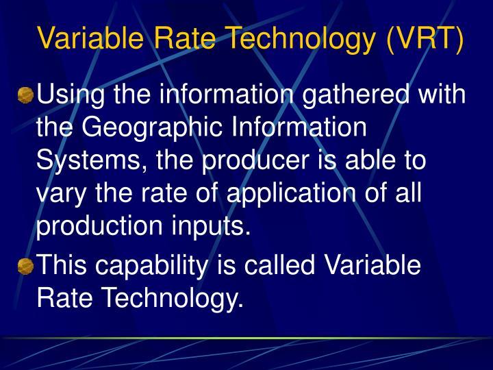 Variable Rate Technology (VRT)