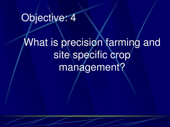 What is precision farming and site specific crop