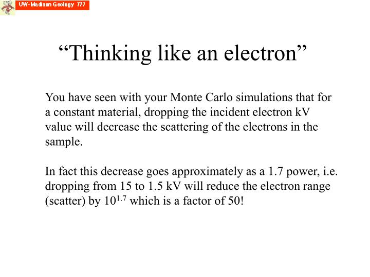 """Thinking like an electron"""