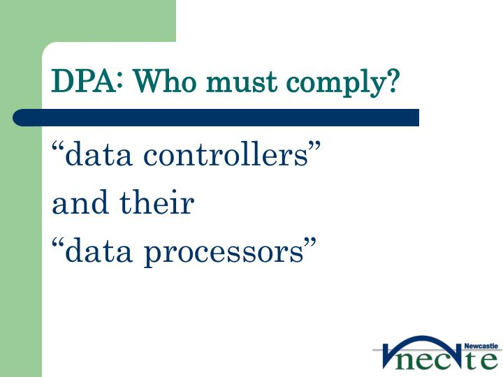 DPA: Who must comply?