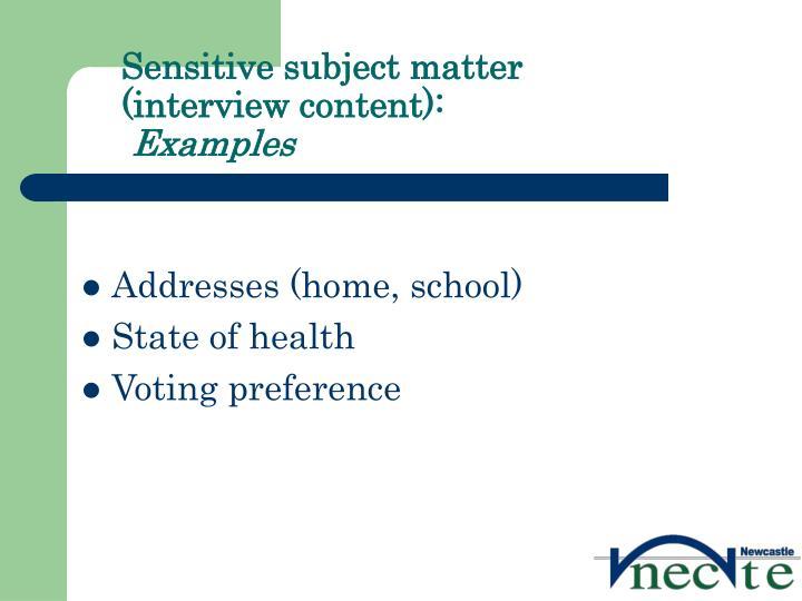 Sensitive subject matter