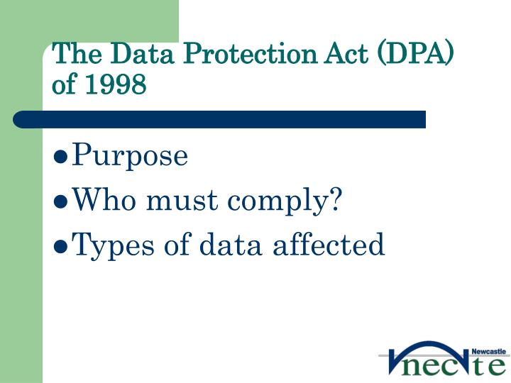 The Data Protection Act (DPA)