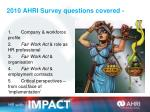 2010 ahri survey questions covered