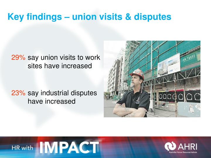 Key findings – union visits & disputes