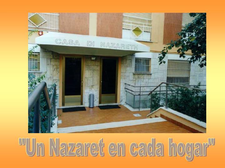 """""""Un Nazaret en cada hogar"""""""