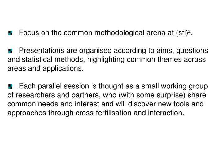 Focus on the common methodological arena at (sfi)².