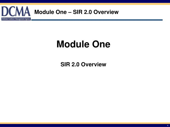 Module One – SIR 2.0 Overview