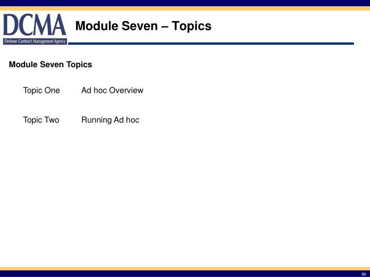 Module Seven – Topics