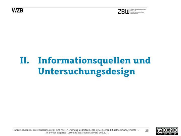 II.Informationsquellen und Untersuchungsdesign