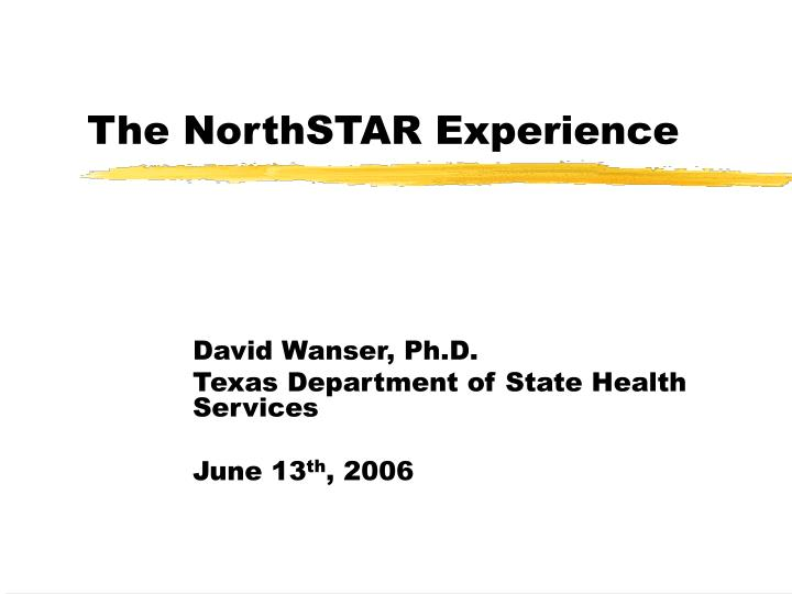 The NorthSTAR Experience