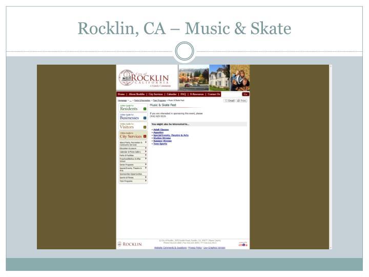 Rocklin, CA – Music & Skate