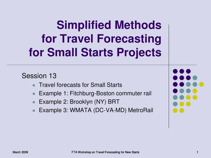 Simplified methods for travel forecasting for small starts projects