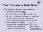 travel forecasts for small starts