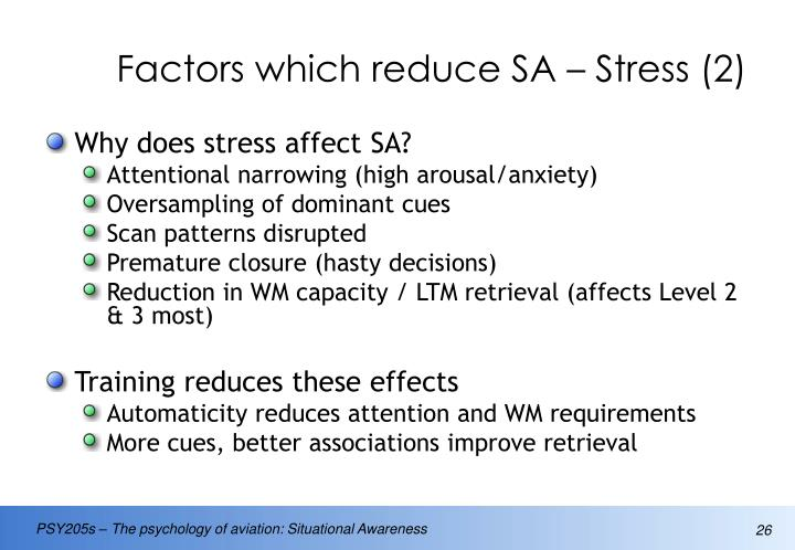 Factors which reduce SA – Stress (2)