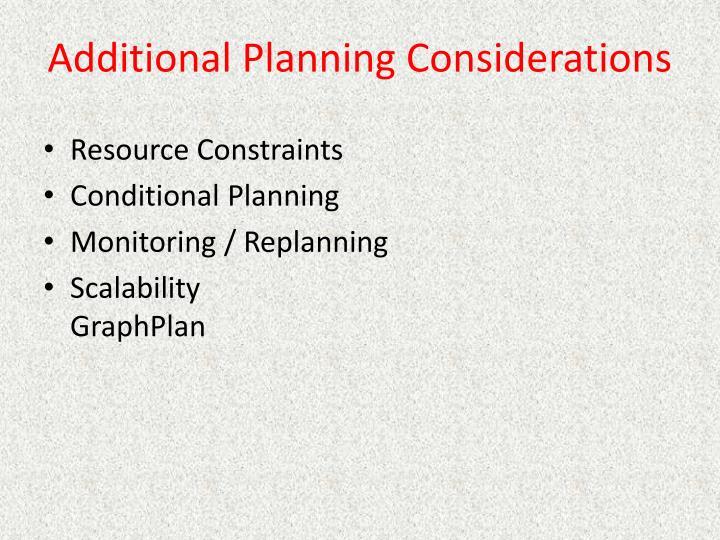 Additional Planning Considerations