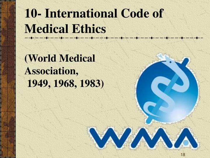 10- International Code of Medical Ethics