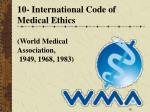 10 international code of medical ethics world medical association 1949 1968 1983